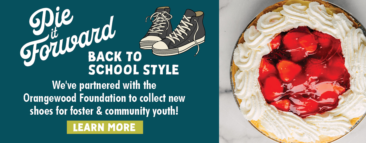 Pie it Forward Back to school style. We've partnered with the Orangewood Foundation to collect new shoes for foster & community youth! click to learn more